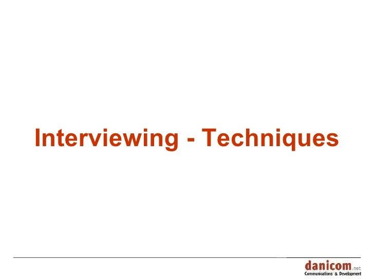 Interviewing - Techniques