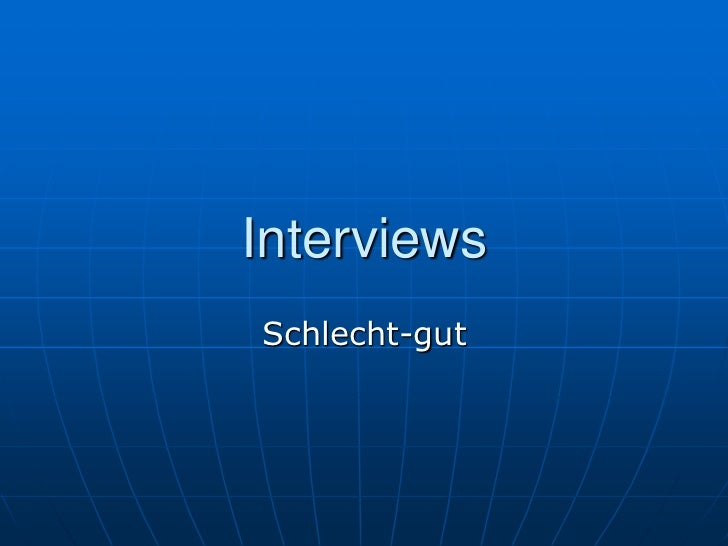 InterviewsSchlecht-gut