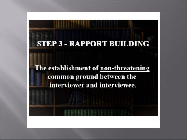 interviewing and interrogation Interviewing and interrogation can be more effective when the interviewer uses ethical persuasion tactics based on the work and researc.