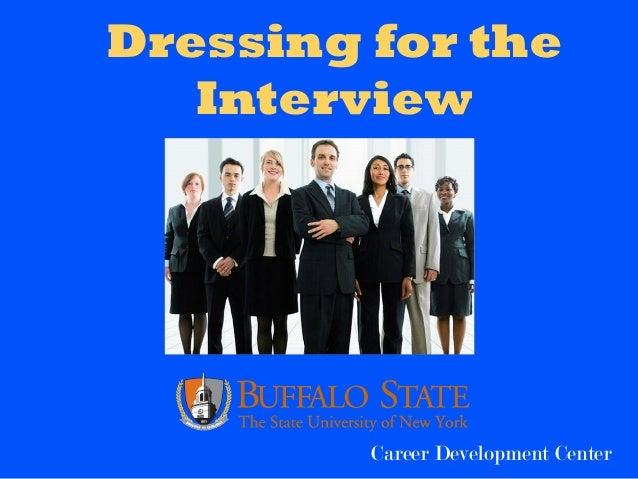 Dressing for the Interview Career Development Center