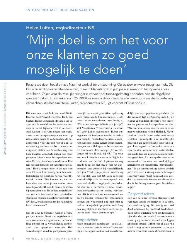 Dit nummer staat bol van mobiliteit. Daarom voelt VAZO Directeur Huib van Santen, Heike Luiten aan de tand over de dynamis...