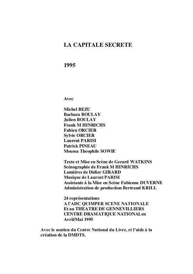 LA CAPITALE SECRETE  1995  Avec  Michel BEZU  Barbara BOULAY  Julien BOULAY  Frank M HINRICHS  Fabien ORCIER  Sylvie ORCIE...