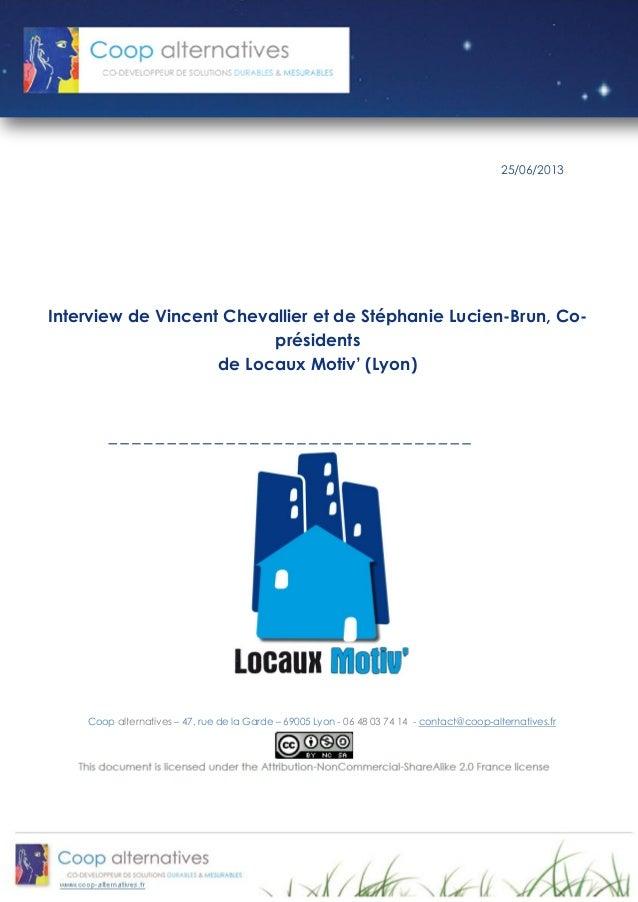 Interview de Vincent Chevallier et de Stéphanie Lucien-Brun, Co- présidents  de Locaux Motiv' (Lyon)  25/06/2013  Coop alt...