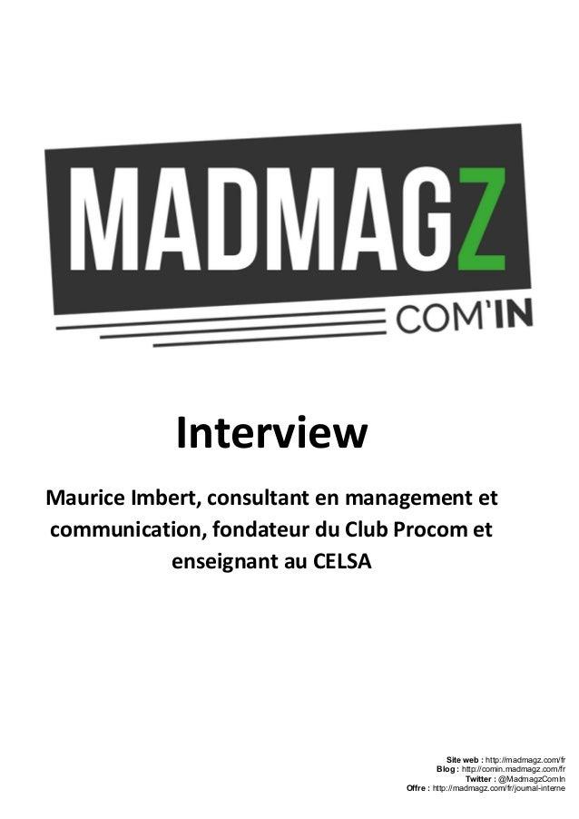 Interview Maurice Imbert, consultant en management et communication, fondateur du Club Procom et enseignant au CELSA Site...