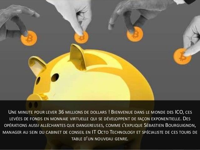 Interview de Sébastien Bourguignon - Les levées de fonds en monnaie virtuelle donnent le vertige Slide 2