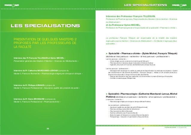 36 37 LES SPECIALISATIONS 36 PRESENTATION DE QUELQUES MASTERS 2 PROPOSÉS PAR LES PROFESSEURS DE LA FACULTÉ Interview des P...