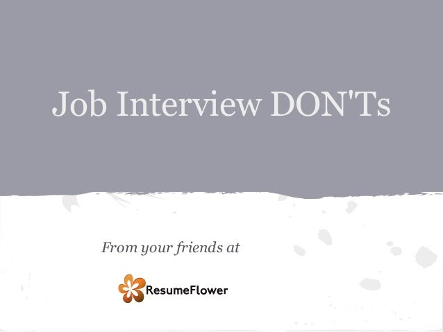 Job Interview DONTs  From your friends at