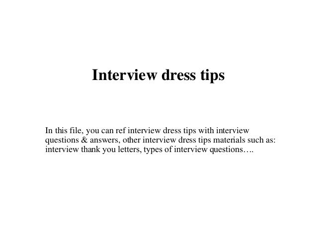 Wonderful Interview Dress Tips In This File, You Can Ref Interview Dress Tips With Interview  Questions