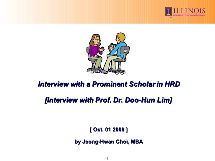 Interview with a Prominent Scholar in HRD [Interview with Prof. Dr. Doo-Hun Lim]  [ Oct. 01 2008 ] by Jeong-Hwan Choi, MBA