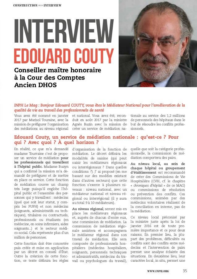 www.inph.org 35 INPH Le Mag: Bonjour Edouard COUTY, vous êtes le Médiateur National pour l'amélioration de la qualité de ...