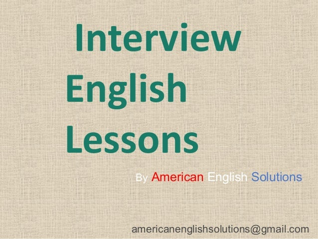 Interview English Lessons By American English Solutions  americanenglishsolutions@gmail.com