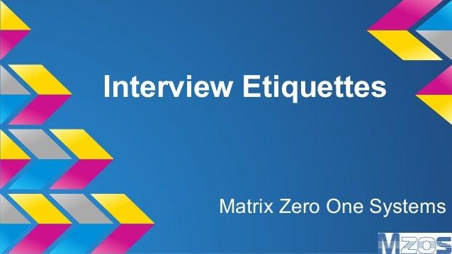 Interview Etiquettes Matrix Zero One Systems