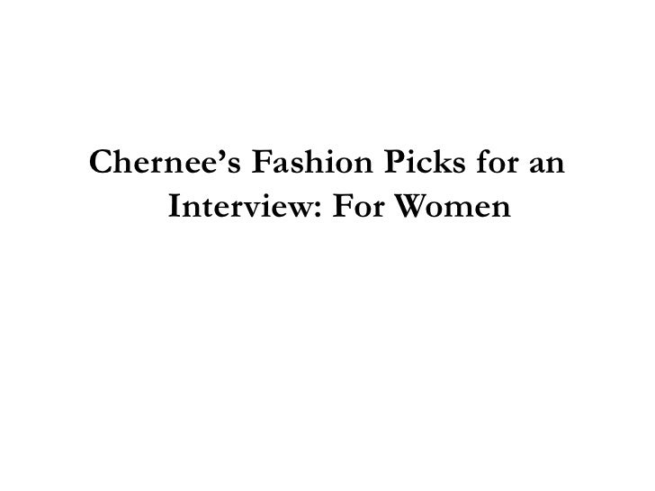 Chernee's Fashion Picks: What to Wear for Interview Success <br />(For Women)<br />www.wcchronicles.com<br />