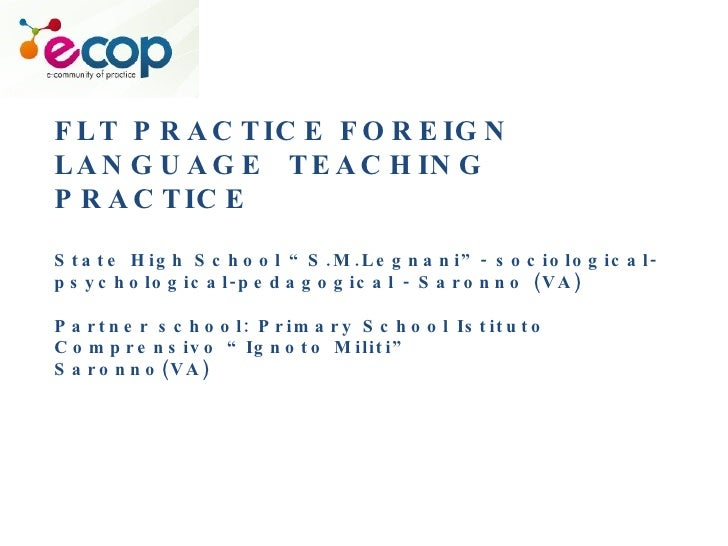 """FLT PRACTICE FOREIGN LANGUAGE  TEACHING PRACTICE  State High School """"S.M.Legnani""""- sociological-psychological-pedagogical ..."""
