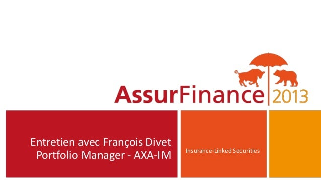 Entretien avec François Divet                                Insurance-Linked Securities Portfolio Manager - AXA-IM