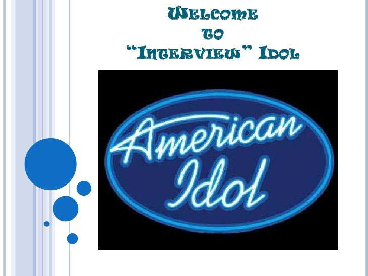"""WELCOME       TO """"INTERVIEW"""" IDOL"""
