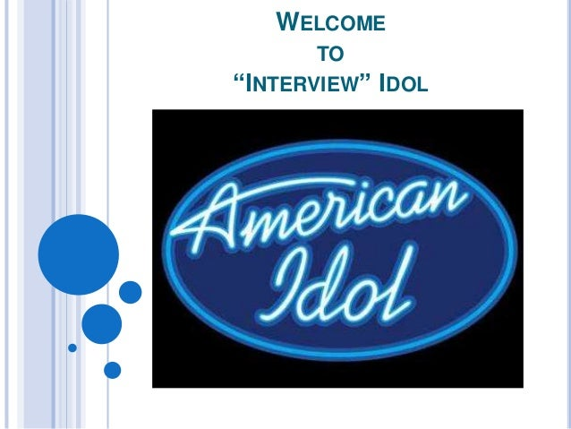 "WELCOME TO ""INTERVIEW"" IDOL"