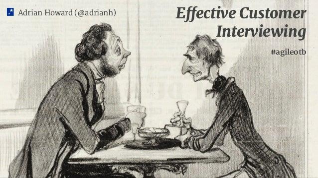 Adrian Howard (@adrianh) Effective Customer Interviewing #agileotb