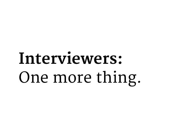 Interviewers: After the first question – you cannot speak again. Shhhhh!