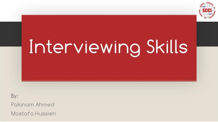 Interviewing SkillsBy:Pakinam AhmedMostafa Hussien