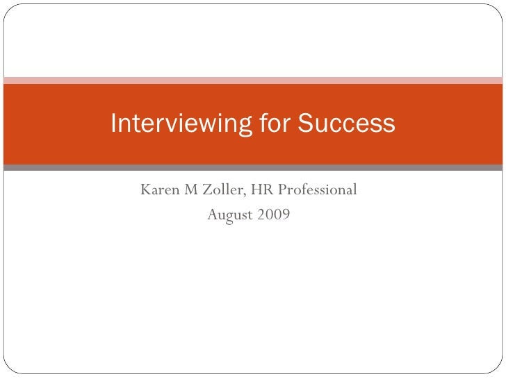 Karen M Zoller, HR Professional August 2009 Interviewing for Success