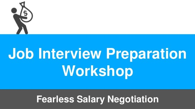 Job Interview Preparation Workshop Fearless Salary Negotiation