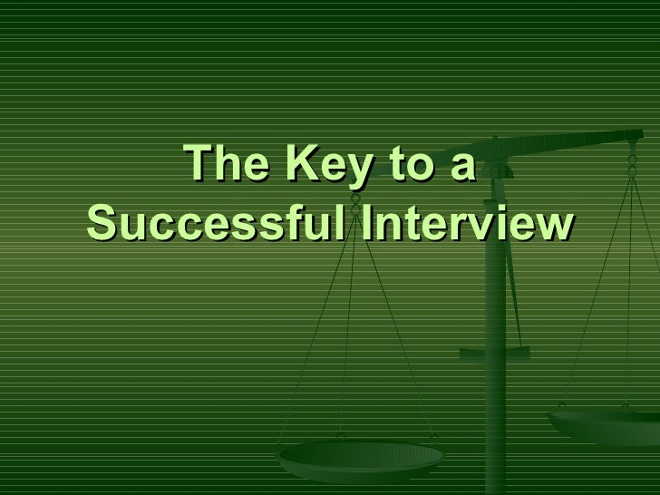 The Key to a Successful Interview