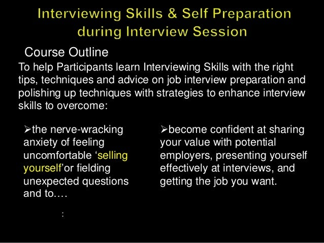 To Help Participants Learn Interviewing Skills With The Right Tips,  Techniques And Advice On Job Self Preparation During Interview Session ...