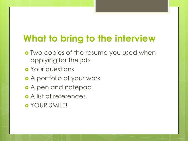 what to bring - What To Bring To A Job Interview