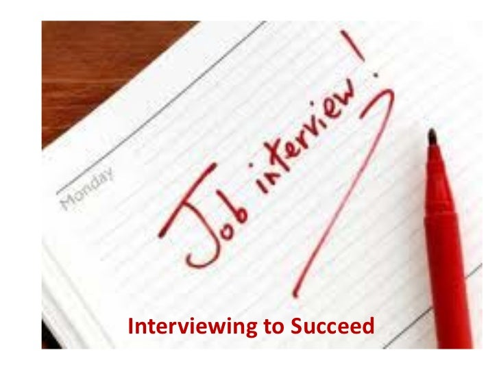 Interviewing to Succeed