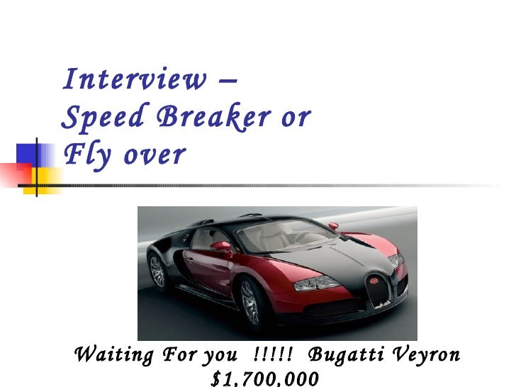 Interview –  Speed Breaker or  Fly over Waiting For you  !!!!!  Bugatti Veyron $1,700,000