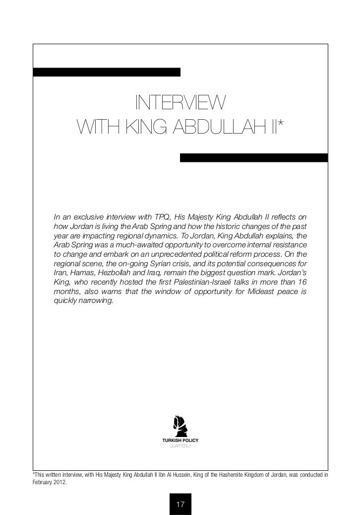 INTERVIEW                   WITH KING ABDULLAH II*         In an exclusive interview with TPQ, His Majesty King Abdullah I...