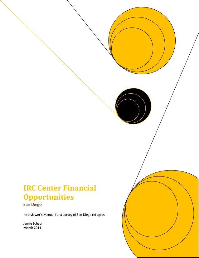 IRC Center FinancialOpportunitiesSan DiegoInterviewer's Manual for a survey of San Diego refugeesJamie SchauMarch 2011