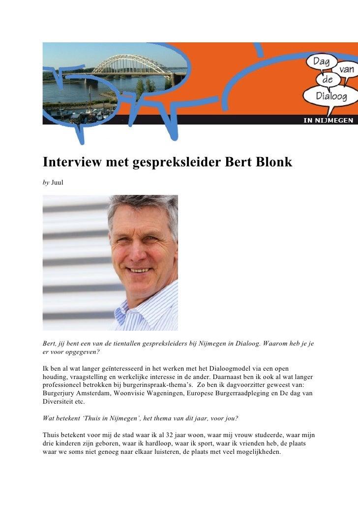 Interview met gespreksleider Bert Blonk by Juul     Bert, jij bent een van de tientallen gespreksleiders bij Nijmegen in D...