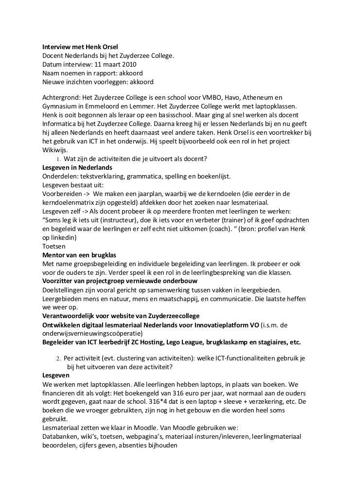InterviewmetHenkOrselDocentNederlandsbijhetZuyderzeeCollege.Datuminterview:11maart2010Naamnoemeninrapport...