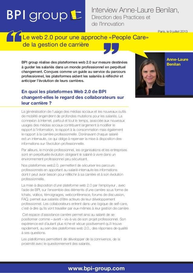 Interview Anne-Laure Benilan, Direction des Practices et de l'Innovation www.bpi-group.com Anne-Laure Benilan Le web 2.0 p...
