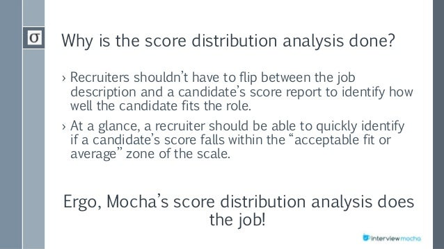 Why is the score distribution analysis done? › Recruiters shouldn't have to flip between the job description and a candida...