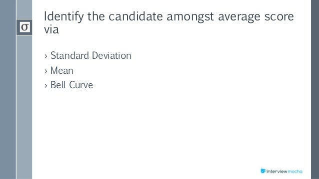 Identify the candidate amongst average score via › Standard Deviation › Mean › Bell Curve
