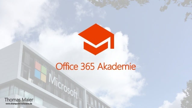 Thomas Maier www.sharepoint-schwabe.de Office 365 Akademie