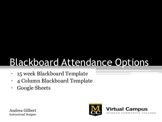 Blackboard Attendance Options • 15 week Blackboard Template • 4 Column Blackboard Template • Google Sheets Andrea Gilbert ...