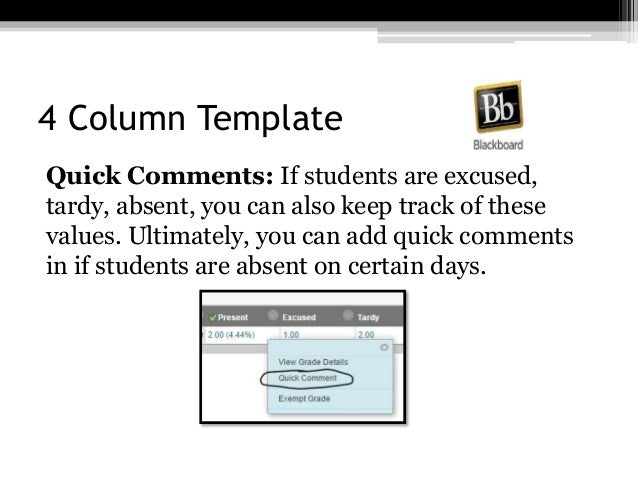 4 Column Template Quick Comments: If students are excused, tardy, absent, you can also keep track of these values. Ultimat...