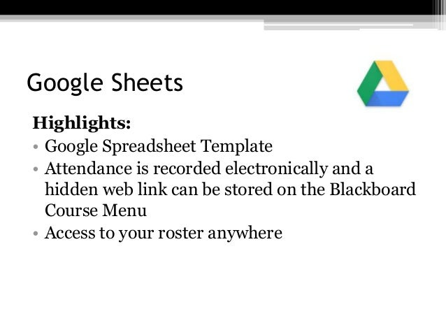 Google Sheets Highlights: • Google Spreadsheet Template • Attendance is recorded electronically and a hidden web link can ...