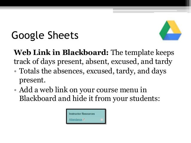Google Sheets Web Link in Blackboard: The template keeps track of days present, absent, excused, and tardy • Totals the ab...