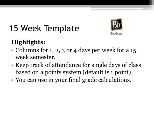 15 Week Template Highlights: • Columns for 1, 2, 3 or 4 days per week for a 15 week semester. • Keep track of attendance f...