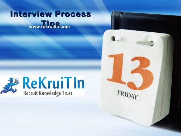 Interview ProcessInterview Process TipsTipswww.rekruitin.com