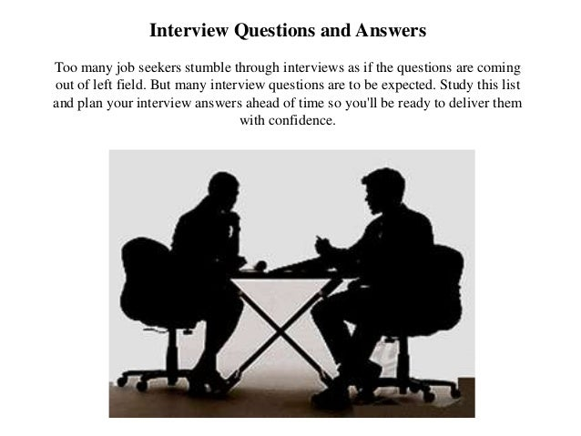 interview questions and answers too many job seekers stumble through interviews as if the questions are