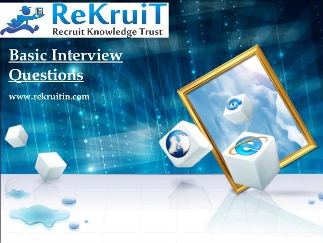 Basic Interview Questions www.rekruitin.com