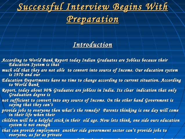 Successful Interview Begins WithSuccessful Interview Begins With PreparationPreparation IntroductionIntroduction According...
