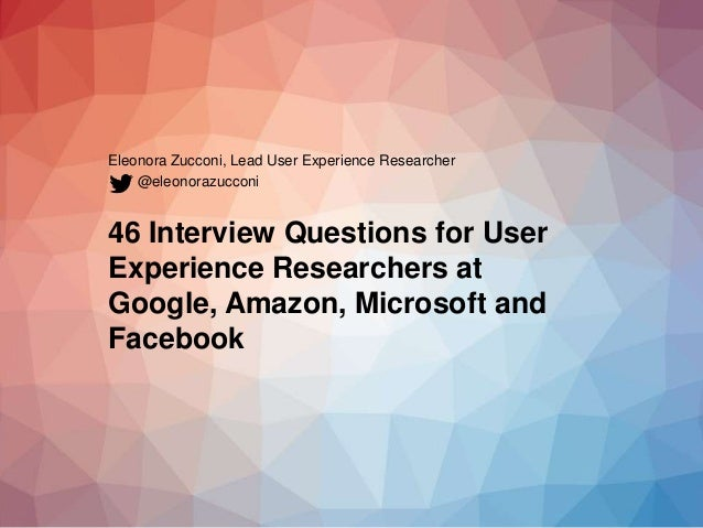 Eleonora Zucconi, Lead User Experience Researcher 46 Interview Questions for User Experience Researchers at Google, Amazon...