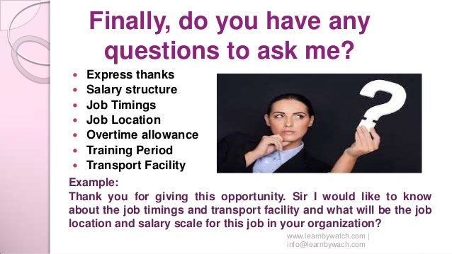 11 finally do you have any questions to ask me - Do You Have Any Questions For Me Interview Question And Answers